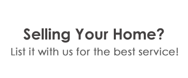 Selling Your Home? List it with us for the best service!